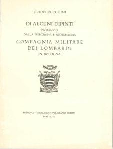 1935. Guido Zucchini, Di alcuni dipinti posseduti dalla nobilissima e antichissima Compagnia Militare dei Lombardi in Bologna